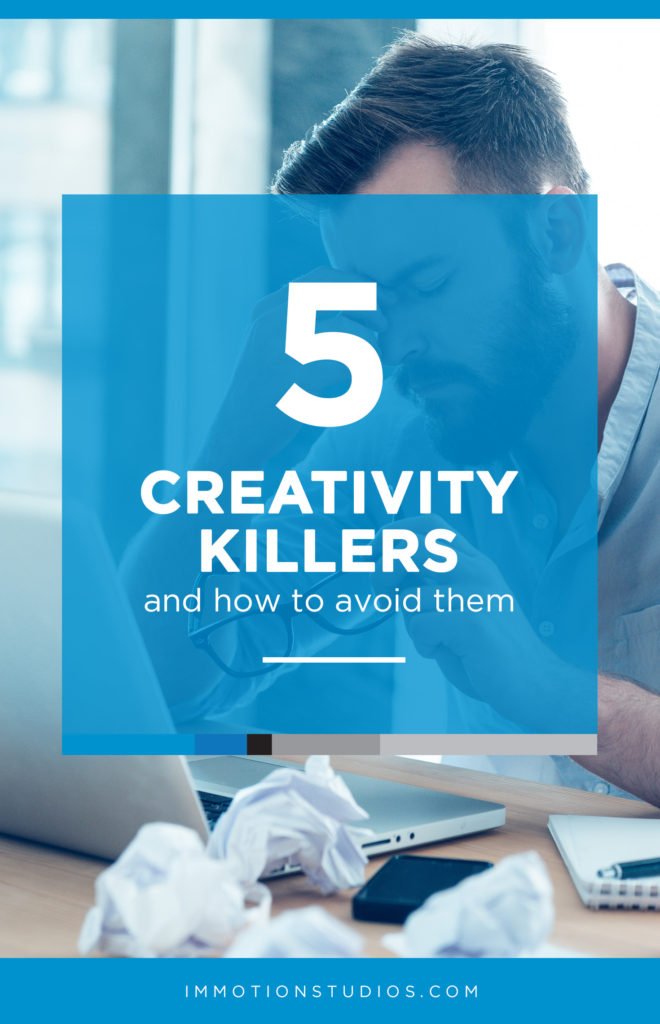 5 Creativity Killers