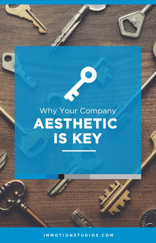 Why your company aesthetic is key.